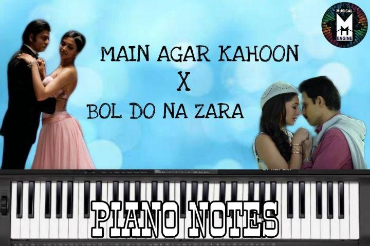 Main Agar Kahoon x Bol Do Na Zara Mashup Piano Notes