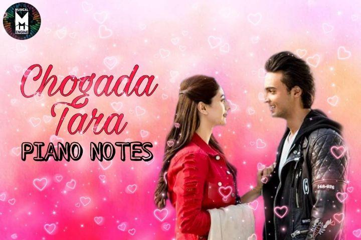 CHOGADA TARA (LOVEYATRI) PIANO NOTES
