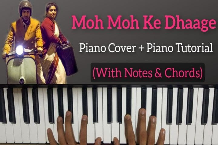 YEH MOH MOH KE DHAAGE PIANO NOTES
